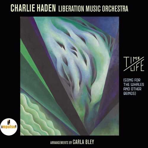 Charlie Haden, Liberation Music Orchestra - Time/Life (2016 24/96 FLAC)