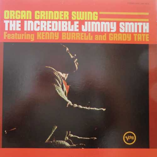 Jimmy Smith, Kenny Burrell, Grady Tate - Organ Grinder Swing (1965 24/96 FLAC)