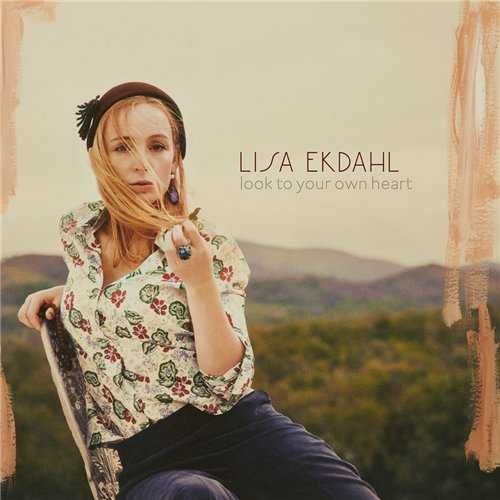 Lisa Ekdahl - Look To Your Own Heart (2014 FLAC)