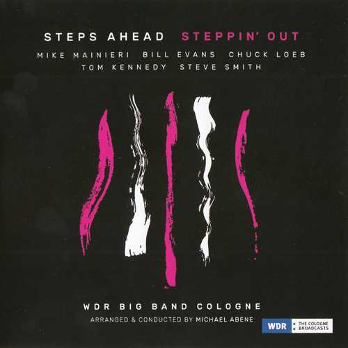 Steps Ahead, WDR Big Band Cologne - Steppin' Out (2016 FLAC)