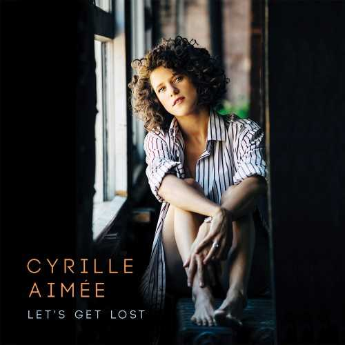 Cyrille Aimee - Let's Get Lost (2016 24/88 FLAC)