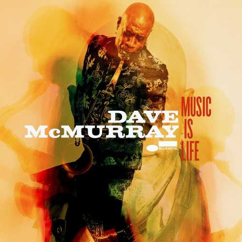 Dave McMurray - Music Is Life (2018 24/48 FLAC)