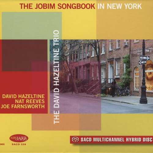 David Hazeltine Trio - The Jobim Songbook In New York (2007 FLAC)