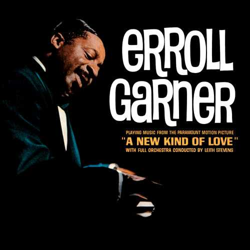 Erroll Garner - A New Kind Of Love. Remastered (2019 24/192 FLAC)