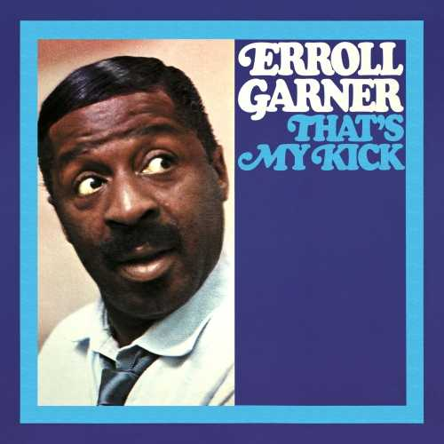Erroll Garner - That's My Kick. Remastered (2020 24/96 FLAC)