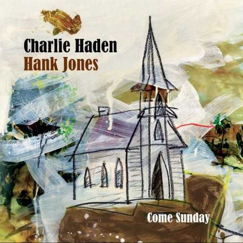 Charlie Haden, Hank Jones - Come Sunday (2012 24/96 FLAC)