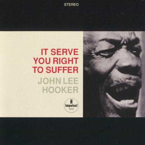 John Lee Hooker - It Serve You Right To Suffer (2010 SACD)
