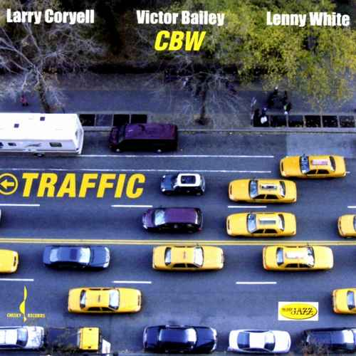 Larry Coryell, Victor Bailey, Lenny White ‎- Traffic (2006 24/96 FLAC)
