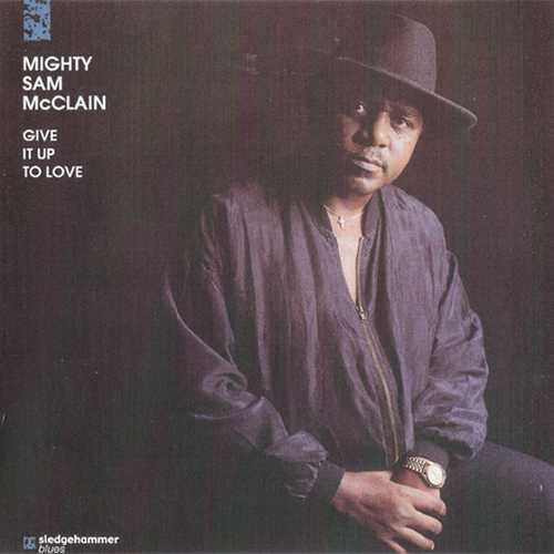 Mighty Sam McClain - Give It Up To Love (2012 SACD)
