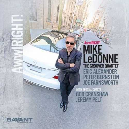 Mike LeDonne, Groover Quartet - Awwlright (2015 24/44 FLAC)