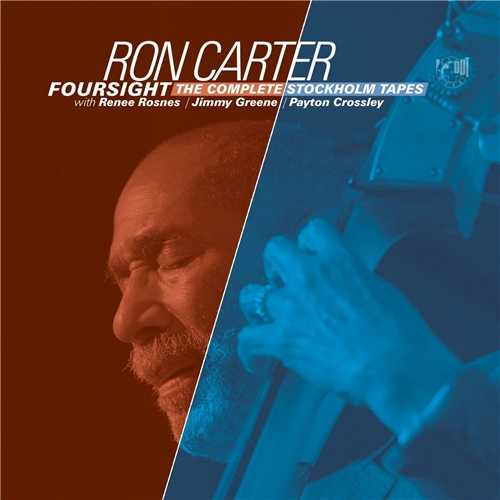 Ron Carter - Foursight - The Complete Stockholm Tapes (2021 24/48 FLAC)