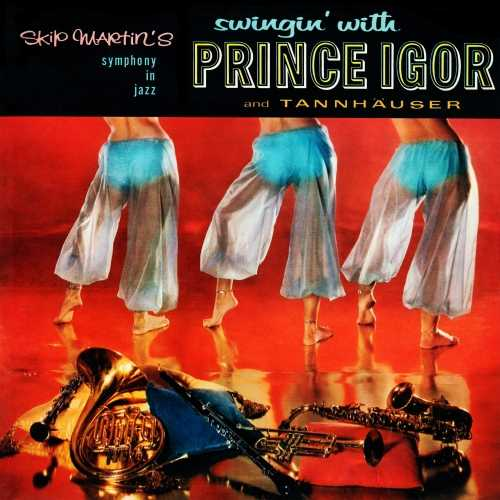 Skip Martin ‎- Swingin' With Prince Igor, Tannhauser. Remastered (2020 24/96 FLAC)