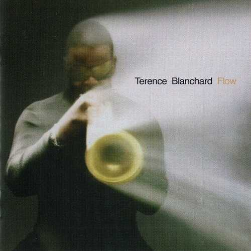 Terence Blanchard - Flow (2005 FLAC)