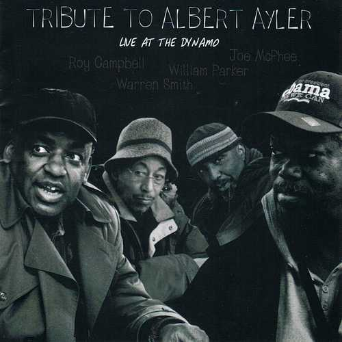 Tribute To Albert Ayler - Live At The Dynamo (2009 FLAC)