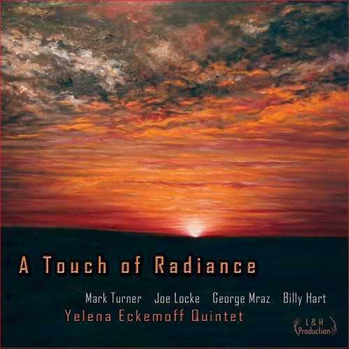 Yelena Eckemoff Quintet - A Touch Of Radiance (2014 24/44 FLAC)