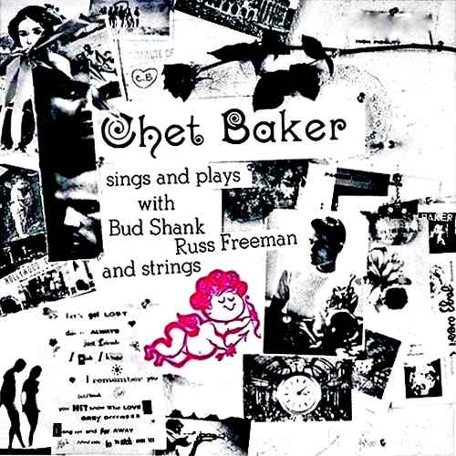 Chet Baker - Sings And Plays With Bud Shank, Russ Freeman And Strings. Remastered (2019 24/44 FLAC)