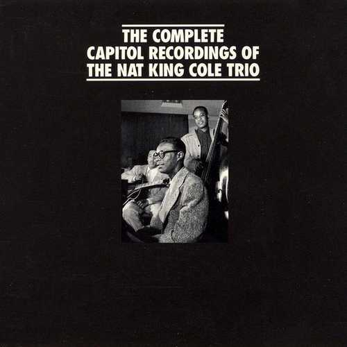 Nat King Cole - The Complete Capitol Recordings Of The Nat King Cole Trio (1991 FLAC)