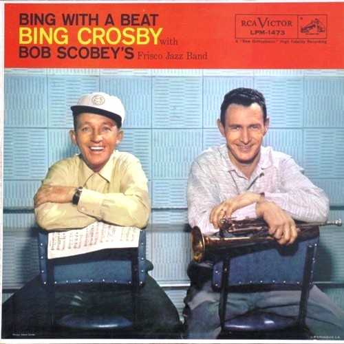 Bing Crosby, Bob Scobey's Frisco Jazz Band - Bing With A Beat (1957 24/96 FLAC)