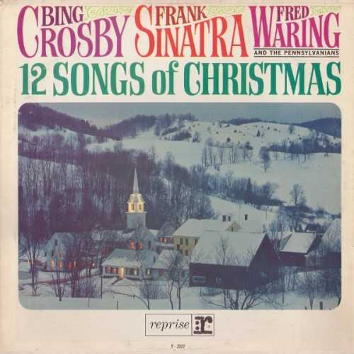Bing Crosby, Frank Sinatra, Fred Waring And The Pennsylvanians - 12 Songs Of Christmas (1964 24/96 FLAC)