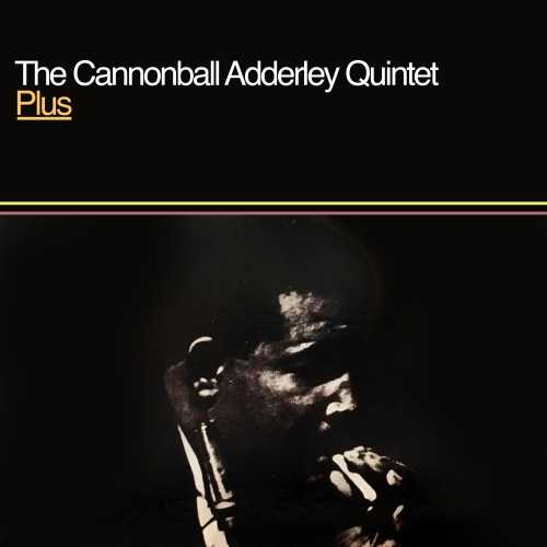 Cannonball Adderley Quintet - Plus. Remastered (2021 24/96 FLAC)