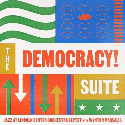 Jazz At Lincoln Center Orchestra, Wynton Marsalis - The Democracy! Suite (2021 24/96 FLAC)