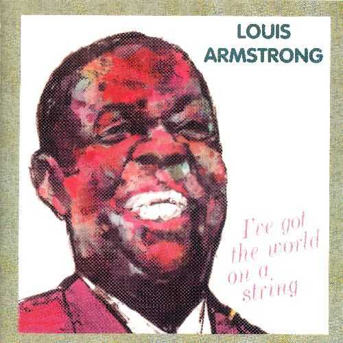 Louis Armstrong - I've Got The World On A String (1957 FLAC)