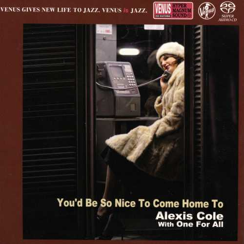 Alexis Cole - You'd Be So Nice To Come Home To (2015 SACD)