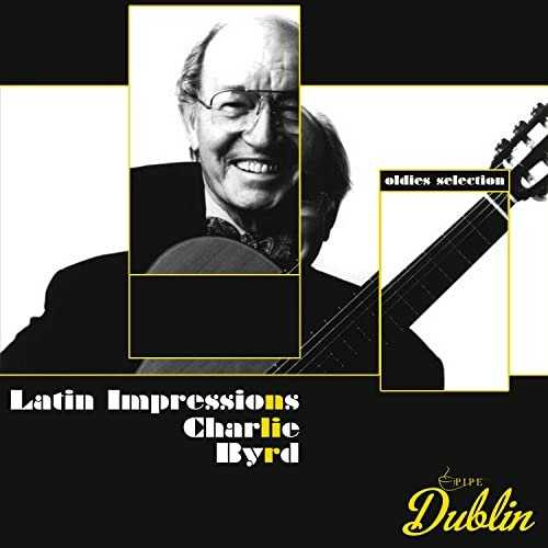Charlie Byrd - Oldies Selection: Latin Impressions (2021 FLAC)