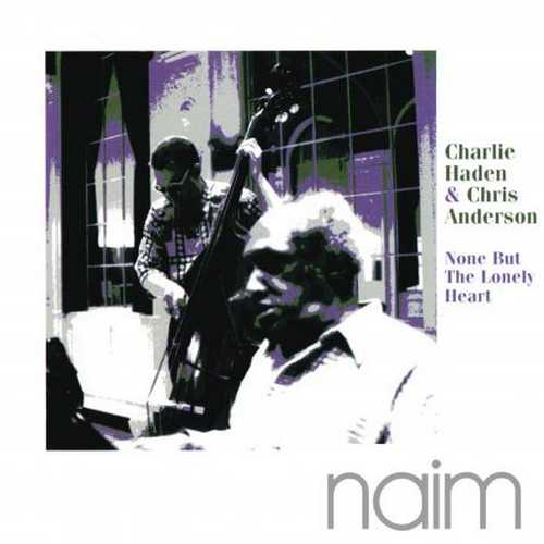 Charlie Haden, Chris Anderson - None But The Lonely Heart (2013 24/192 FLAC)