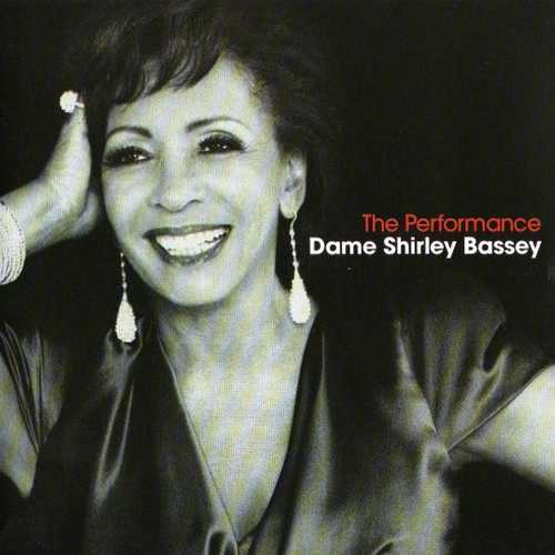 Dame Shirley Bassey - The Performance (2009 FLAC)