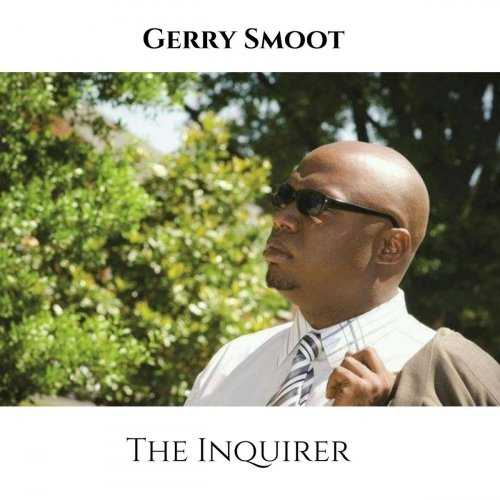Gerry Smoot - The Inquirer (2019 FLAC)