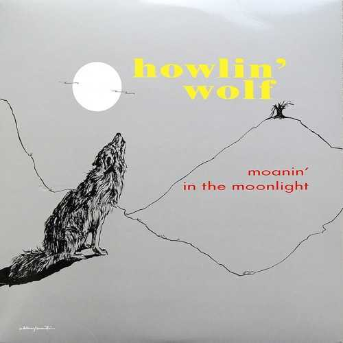 Howlin' Wolf - Moanin' In The Moonlight (2011 24/96 FLAC)