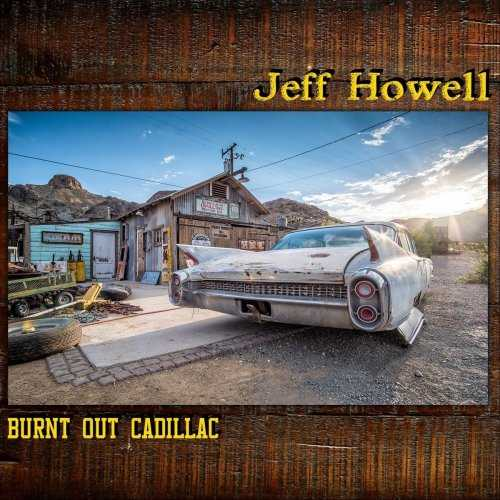 Jeff Howell - Burnt Out Cadillac (2021 FLAC)