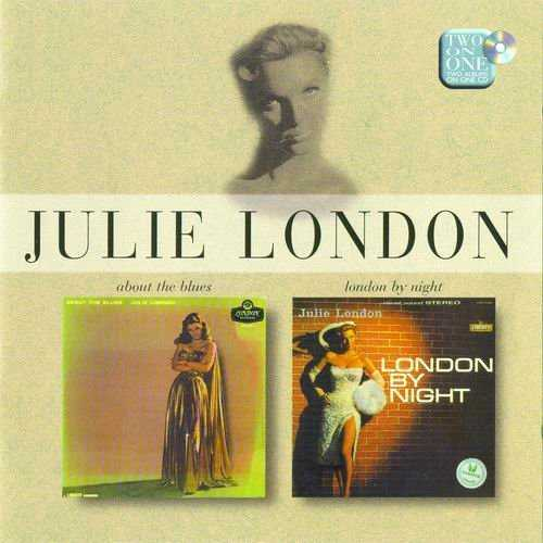 Julie London - About The Blues, London By Night (2001 FLAC)