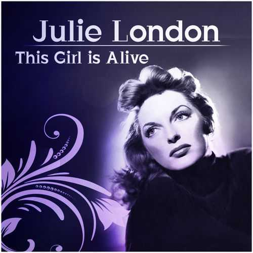 Julie London - This Girl Is Alive (2011 FLAC)