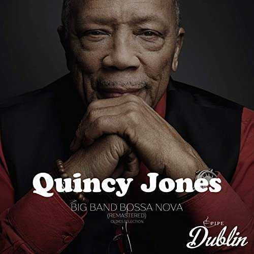 Quincy Jones - Oldies Selection: Big Band Bossa Nova. Remastered (2021 FLAC)