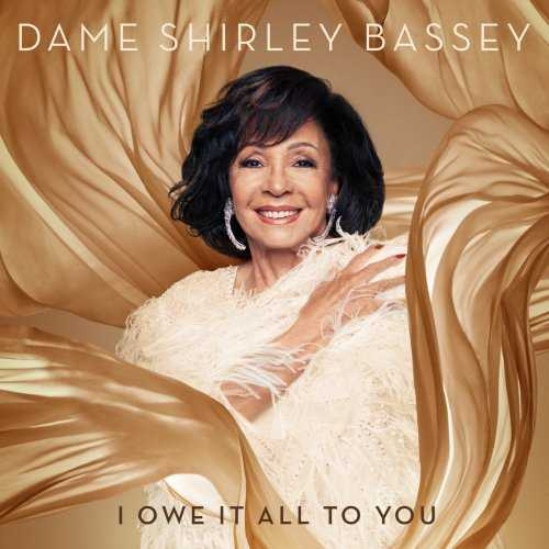 Shirley Bassey - I Owe It All To You (2020 24/96 FLAC)