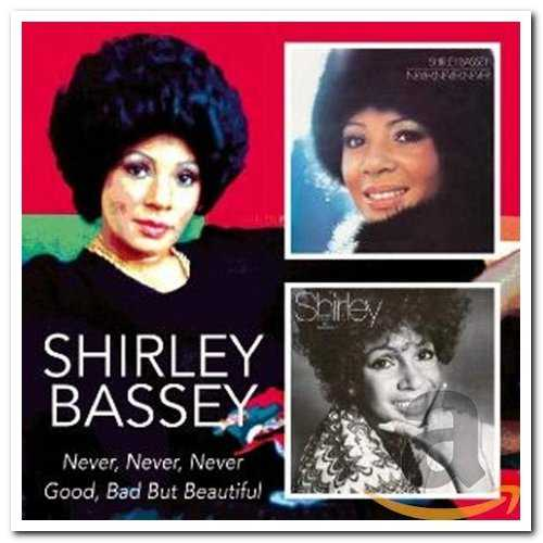 Shirley Bassey - Never, Never, Never / Good, Bad But Beautiful (2005 FLAC)