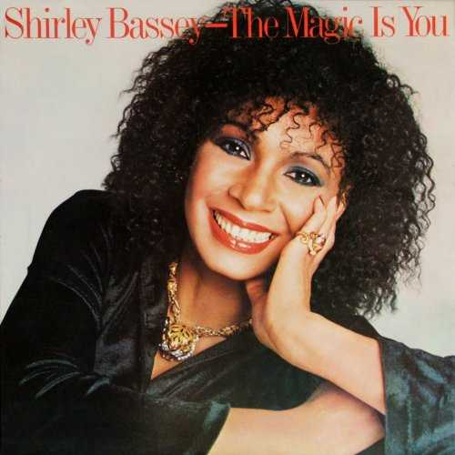 Shirley Bassey - The Magic Is You. Remastered (2011 FLAC)