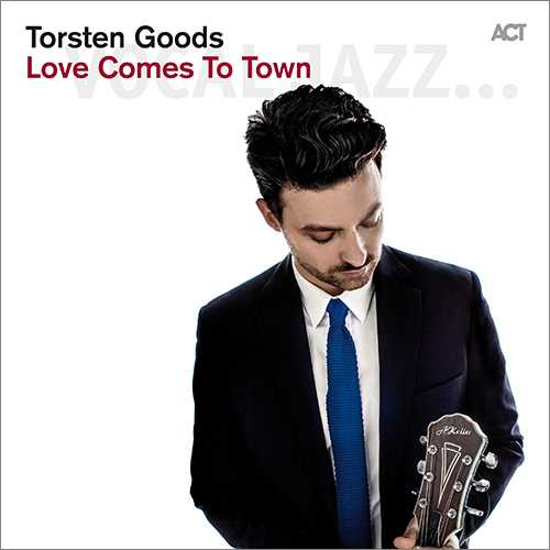 Torsten Goods - Love Comes To Town (2013 24/88 FLAC)