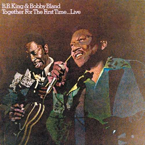B.B. King, Bobby Bland - Together For The First Time... Live. Remastered (2015 24/192 FLAC)