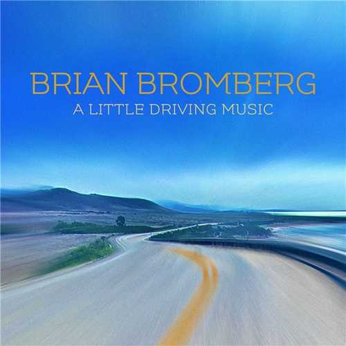 Brian Bromberg - A Little Driving Music (2021 24/96 FLAC)