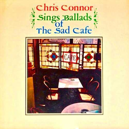 Chris Connor - Sings Ballads Of The Sad Cafe. Remastered (2019 24/44 FLAC)