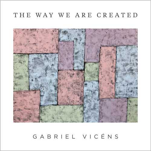 Gabriel Vicéns - The Way We Are Created (2021 24/96 FLAC)