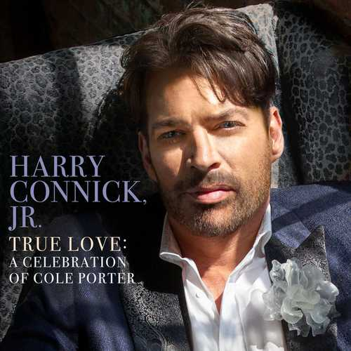 Harry Connick Jr. - True Love: A Celebration Of Cole Porter (2019 24/192 FLAC)
