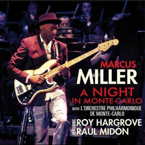 Marcus Miller - A Night In Monte-Carlo (2010 24/96 FLAC)