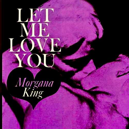 Morgana King - Let Me Love You. Remastered (2019 24/44 FLAC)
