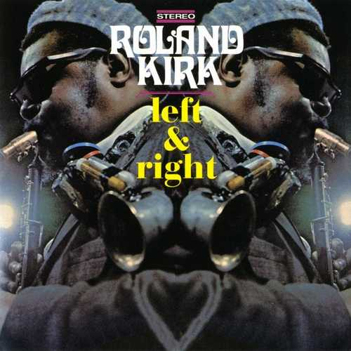 Roland Kirk - Left And Right (2011 24/192 FLAC)