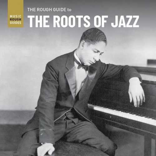 VA - Rough Guide To The Roots Of Jazz (2021 FLAC)