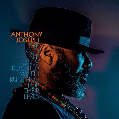 Anthony Joseph - The Rich Are Only Defeated When Running For Their Lives (2021 24/44 FLAC)